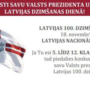 Aicinājums skolēniem piedalīties radošā konkursā un veidot uzrunu Latvijas 100. dzimšanas dienā